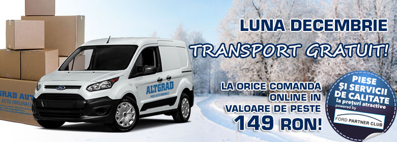 - Transport gratuit la comenziile on line minim 149 ron*