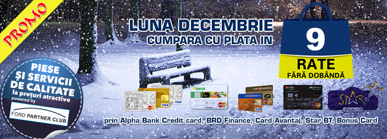 - Plata online cu cardul, in 9 rate fara dobanda prin Card Avantaj, Start BT, Bonus Card, BRD, Alpha Bank
